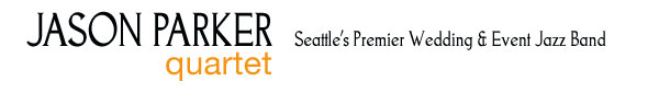Seattle's Premier Wedding & Event Jazz Band | Jason Parker Quartet